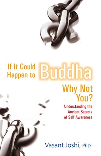 If It Could Happen to Buddha: Why Not You? (Understanding the Ancient Secrets of Self Awareness): ...