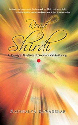 Road to Shirdi: A Journey of Mysterious: Kaushalya Kuwadekar