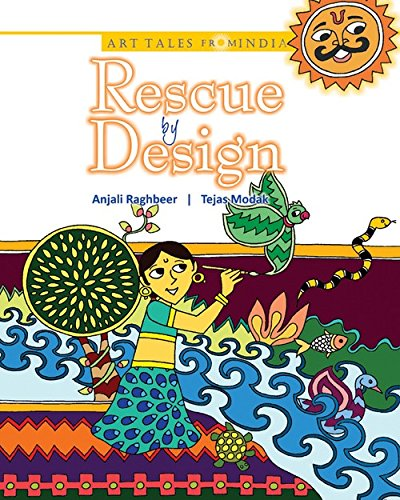 Rescue by Design: Madhubani Art (Art Tales from India): Anjali Raghbeer