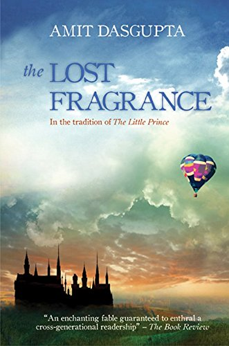 The Lost Fragrance: In the Tradition of the Little Prince: Amit Dasgupta