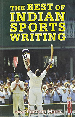 The Best of Indian Sports Writing: Sundeep Misra (Ed.)