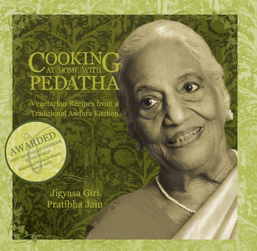 Cooking at Home with Pedatha: Vegetarian Recipes from a Traditional Andhra Kitchen (Hardcover): ...