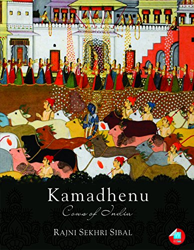 Kamadhenu: Cows Of India: Sibal, Rajni Sekhri