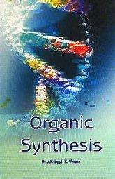 Organic Synthesis: Akhilesh K Verma