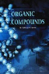 Organic Compounds: Akhilesh K Verma