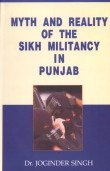 Myth and Reality of the Sikh Militancy in Punjab: Joginder Singh