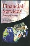 Financial Services : Emerging Issues: S K Sinha