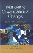 Managing Organisational Change: Issues & Challenges: Sahu, S.