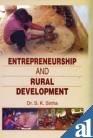 Entrepreneurship and Rural Development: S K Sinha