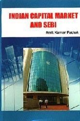 Indian Capital Market & SEBI: Pathak, A.K.: Chanchreek, K.L.