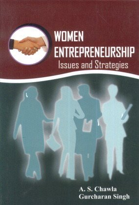 Entrepreneurship Development in India : Issues and Strategies: A.S. Chawla and Gurcharan Singh