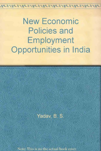 New Economic Policies & Employment Opportunities In: Yadav, B.S.
