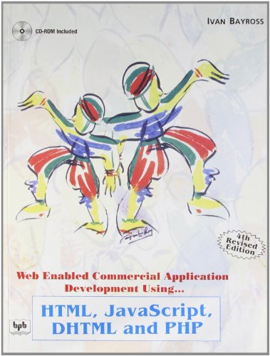 Web Enabled Commercial Application Development Using: HTML, Javascript, DHTML and PHP (Fourth ...