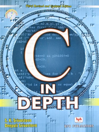 C in Depth (Second Revised & Updated Edtiion): Deepali Srivastava,S.K. Srivastava