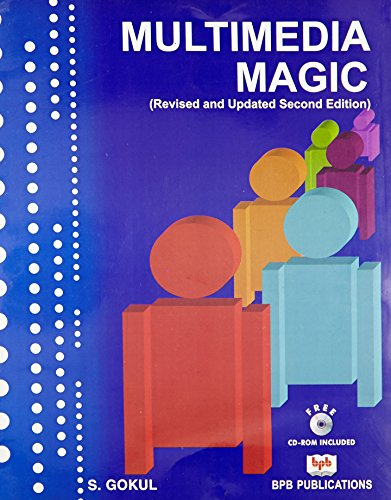 Multimedia Magic (Revised and Updated Second Edition): S. Gokul