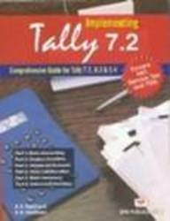 Implementing Tally 7.2: Comprehensive Guide for Tally 7.2, 6.3 and 5.4 (Revised and Updated Edition...