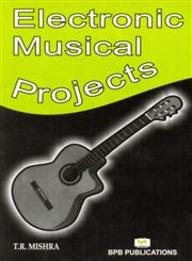 Electronic Musical Projects: P.K. Sood,T.R. Mishra