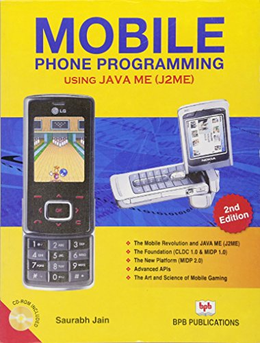 Mobile Phone Programming: Using Java ME (J2ME), Second Edition: Saurabh Jain