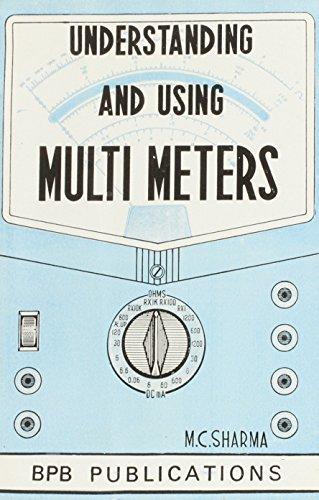 Understanding and Using Multi Meters: M.C. Sharma