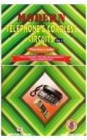Modern Telephone and Cordless Circuits, Vol. I: M. Lotia