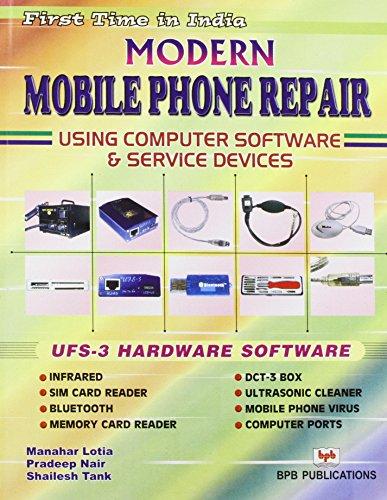 Modern Mobile Phone Repair: Using Computer Software: M. Lotia,Pradeep Nair