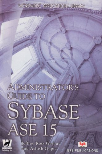 9788183331838: Administrator's Guide to Sybase ASE 15