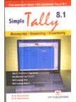 Simple Tally 8.1: Accounts, Invoicing, Inventory: A.K. Nadhani,K.K. Nadhani