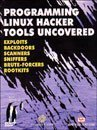 9788183331999: Programming Linux Hacker Tools Uncovered