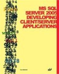 MS SQL Server 2005 Developing Client/Server Applications: Vlad Pirogov