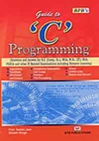 Guide to `C` Programming: Satish Jain