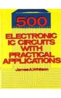 9788183332590: 500 Electronic Ic Circuits with Practical Applications
