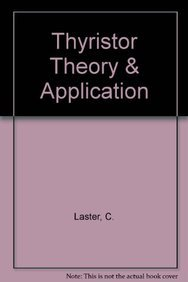Thyristor Theory and Application: Clay Laster