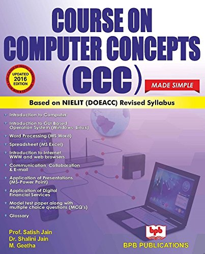 Course on Computer Concepts (CCC): Made Simple: M. Geetha,Satish Jain,Shalini