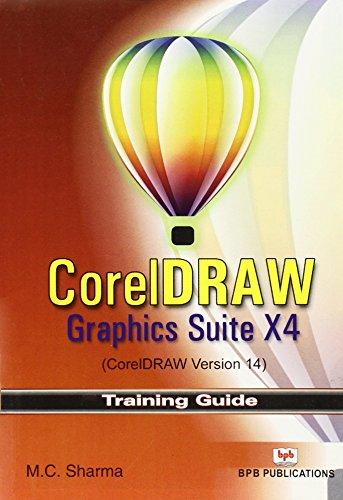 9788183333016: Corel Draw: Graphics Suite X4 (corel Draw Version 14)