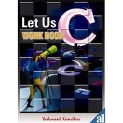Let Us C Work Book (Ninth Edition): Yashavant Kanetkar