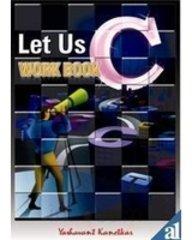 Let Us C Work Book: Yashavant Kanetkar