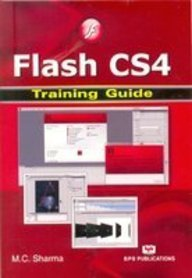 Flash CS4 Training Guide (Paperback): M.C. Sharma