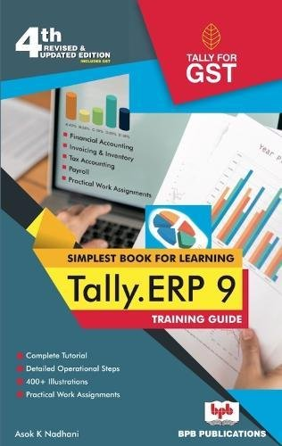 Tally ERP.9 Training Guide (Revised and Updated: A.K. Nadhani