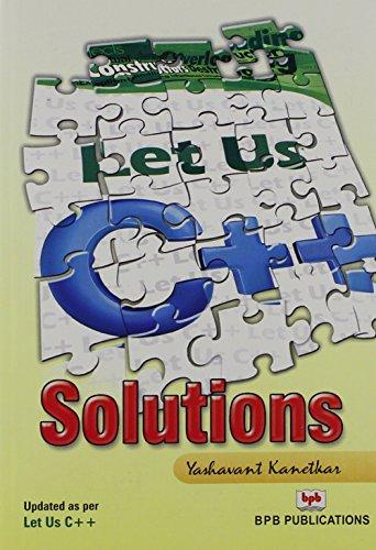 Let Us C++ Solutions: Yashavant Kanetkar