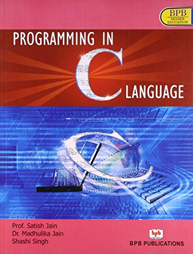 Programming in C Language: Satish Jain,Madhulika Jain,Shashi