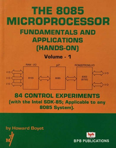 The 8085 Microprocessor Fundamentals and Applications (Hands-on) 84 Control Experiemnts (with the ...