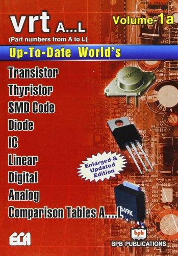 9788183333757: Up to Date World's Transistors, Thyristors, SMD, Diode, IC,Linear Digital, Analoge, Comparison Tables VRT