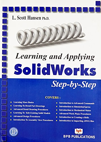 Learning and Applying: SolidWorks 2009-2010 Step-by-Step: L. Scott Hansen