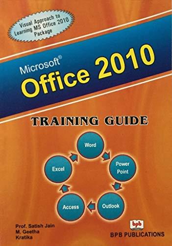 Micorsoft Office 2010 (Training Guide): Satish Jain, Kratika,