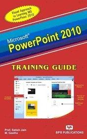 Microsoft PowerPoint 2010: Training Guide: M. Geetha,Satish Jain