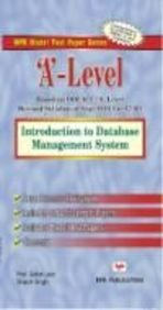 A? Level: Introdcution to Database Management System: Satish Jain,Shashi Singh