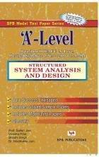 A? Level: Structured System Analysis and Design: Satish Jain,Vineeta Pillai,Shashi