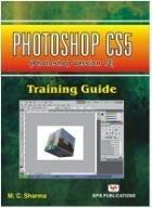 Photoshop CS5 Training Guide (Paperback): M. C. Sharma