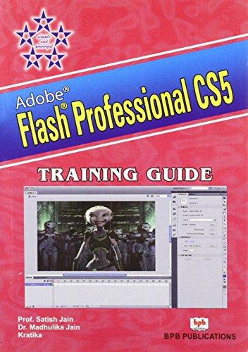 Flash Professional CS5: A New Dimension in: Kratika,Madhulika Jain,Satish Jain