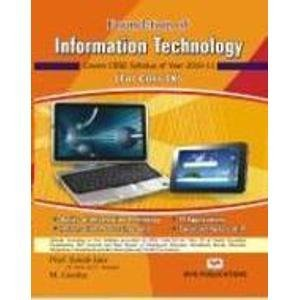 Foundation of Information Technology: Covers CBSE Syllabus of Year 2010-11 (For Class IX): Satish ...